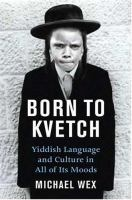 Born to Kvetch