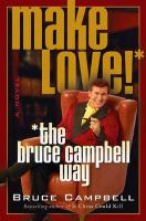 Make Love!*, *the Bruce Campbell Way