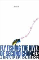 Fly Fishing the River of Second Chances