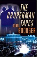 The Druperman Tapes