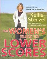 The Women's Guide to Lower Scores