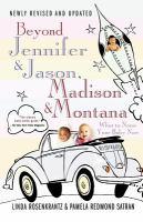 Beyond Jennifer & Jason, Madison & Montana