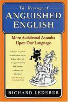 THE REVENGE OF ANGUISHED ENGLISH