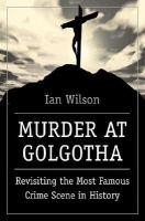 Murder at Golgotha