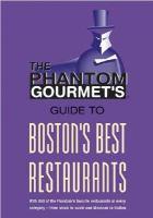 The Phantom Gourmet's Guide to Boston's Best Restaurants