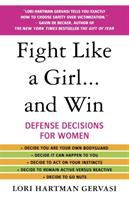 Fight Like A Girl-- and Win