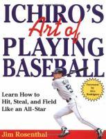 Ichiro's Art of Playing Baseball