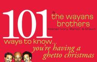 101 Ways to Know You're Having A Ghetto Christmas