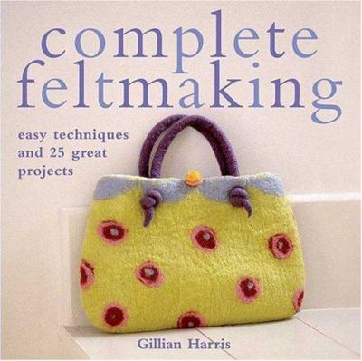complete feltmaking cover