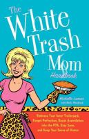 The White Trash Mom Handbook