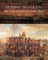 Fighting Techniques of the Napoleonic Age, 1792-1815