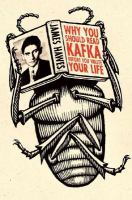 Why You Should Read Kafka Before You Waste your Life
