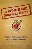The Indie Band Survival Guide