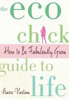 The Eco Chick Guide to Life