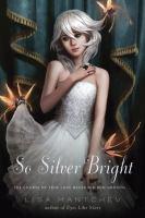 So Silver Bright