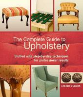 The Complete Guide to Upholstery