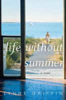 Life Without Summer / by Lynne Griffin