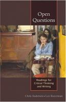 Open Questions: Readings For Critical Thinking And Writing (1st)