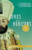 Lords of the horizons : a history of the Ottoman Empire