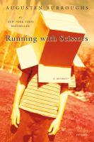 Book Club Kit : Running With Scissors : A Memoir