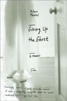 Giving up the ghost : (a memoir)