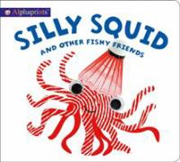 Alphaprints: Silly Squid and Other Fishy Friends.