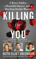 Killing for you : a brave soldier, a beautiful dance, and a shocking double murder