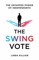 The swing vote : the untapped power of independents