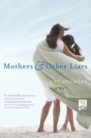 Mothers and Other Liars