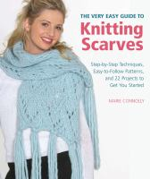 The Very Easy Guide to Knitting Scarves