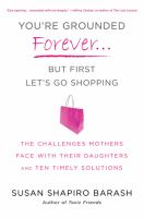 You're Grounded Forever-- but First, Let's Go Shopping