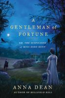 A Gentleman of Fortune, Or, The Suspicions of Miss Dido Kent