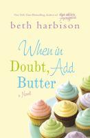 When in Doubt Add Butter