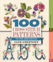 100 Cross Stitch Patterns to Mix-and-match