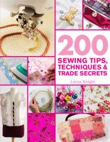 200 Sewing Tips, Techniques and Trade Secrets
