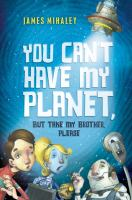 You Can't Have My Planet, but Take My Brother, Please