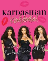 Kardashian Konfidential / by Kourtney, Kim, and Khloé Kardashian ; Exclusive New Photography for This Book by Nick Saglimbeni