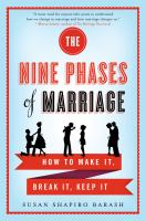 The nine phases of marriage : how to make it, break it, keep it