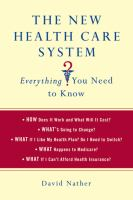 The New Health Care System