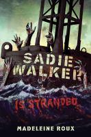 Sadie Walker Is Stranded