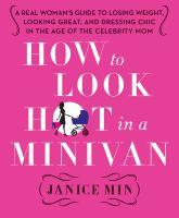 How to Look Hot in A Minivan