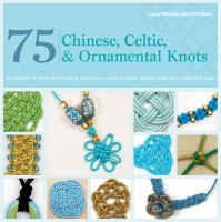 75 Chinese, Celtic, and Ornamental Knots