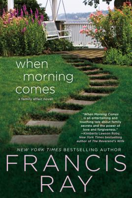 When Morning Comes : a Family Affair Novel