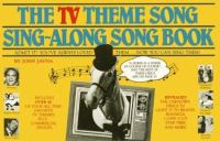 The TV Theme Song Sing-along Songbook