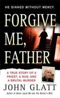 Forgive Me, Father