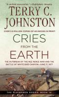 Cries From The Earth : The Outbreak Of The Nez Perce War And The Battle Of White Bird Canyon June 17, 1877