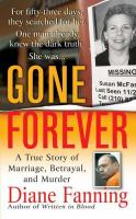 Gone Forever : The True Story Of Marriage, Betrayal And Murder