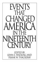 Events That Changed America in the Nineteenth Century