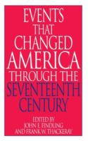 Events That Changed America Through the Seventeenth Century