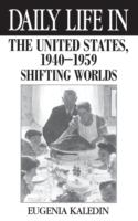 Daily Life in the United States, 1940-1959